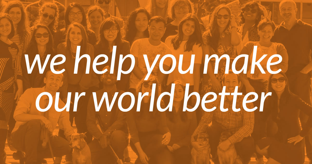 We help you make our world better.